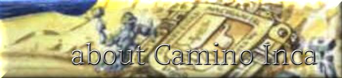 about Camino Inca